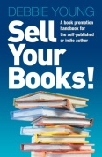 Cover image of the new book by Debbie Young, Sell Your Books!