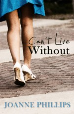 Cover image of Can't Live Without by Joanne Phillips
