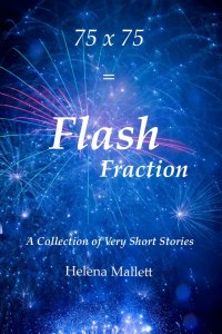 Cover of 75 x 75 = Flash Fraction by Helena Mallett