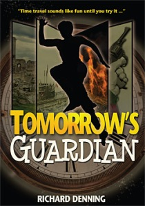 Book jacket of Tomorrow's Guardian, Richard Denning's time travel novel for young adults