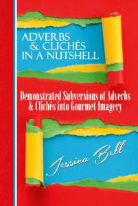 Cover image of Adverbs & Cliches in a Nutshell by Jessica Bell