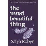 Cover of The Most Beautiful Thing by Satya Robyn