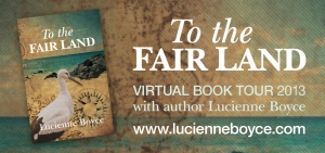 "Logo for blog tour for ""To The Fair Land"" by Lucienne Boyce"