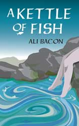 Cover of A Kettle of Fish by Ali Bacon