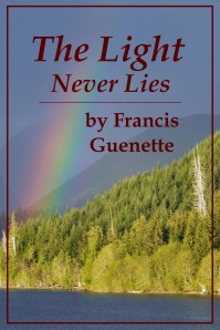 Cover of The Light Never Lies by Francis Guenette